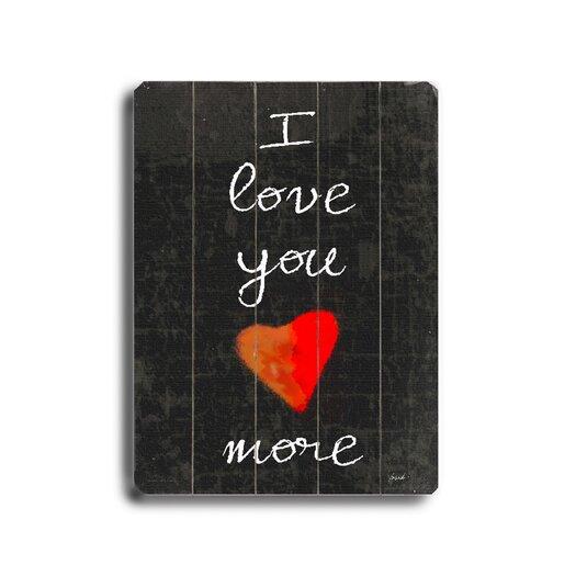 Artehouse LLC I Love You More Textual Art Plaque