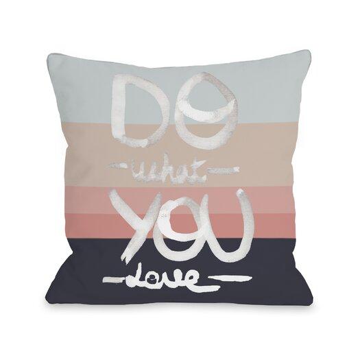 One Bella Casa Do What You Love Throw Pillow