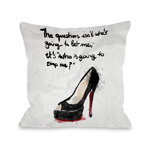 One Bella Casa Who's Going to Stop Me Pillow