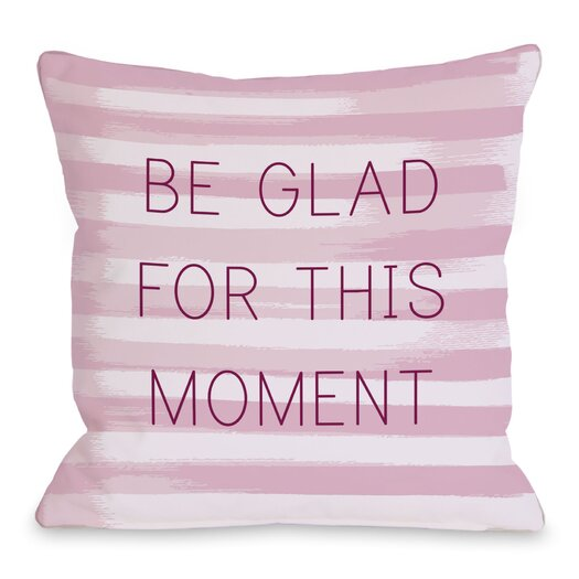 One Bella Casa Be Glad for This Moment Stripe Pillow
