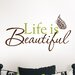 <strong>Art Kit Life is Beautiful Phrases Wall Decal</strong> by WallPops!