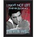 "Elvis Presley ""I Have Not Left The Building"" Plaque"