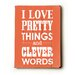 <strong>I Love Pretty Things Wood Sign</strong> by Artehouse LLC