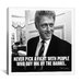 <strong>iCanvasArt</strong> Bill Clinton Quote Canvas Wall Art