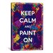 <strong>Keep Calm and Paint On Textual Art on Canvas</strong> by iCanvasArt