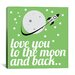 <strong>Love You to the Moon and Back Graphic Art on Canvas</strong> by iCanvasArt