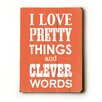 <strong>Artehouse LLC</strong> I Love Pretty Things Wood Sign