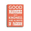 Artehouse LLC Good Manners Wood Sign