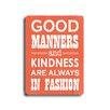 Artehouse LLC Good Manners Wood Sign