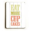 Artehouse LLC Eat More Cupcakes Wood Sign