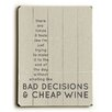 <strong>Artehouse LLC</strong> Bad Decisions And Cheap Wine Wood Sign