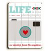 Artehouse LLC Life is Life Photography Wood Sign