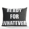 <strong>Ready for Whatever Pillow</strong> by Alexandra Ferguson