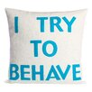 Alexandra Ferguson I Try To Behave Decorative Throw Pillow
