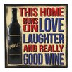 Fetco Home Decor Percher This Home Runs On Love Laughter and Really Good Wine Textual Art