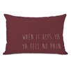 One Bella Casa Feel No Pain Pillow