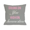 One Bella Casa Drunk on You High on Summertime Pillow