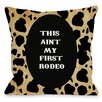 One Bella Casa Ain't My First Rodeo Pillow