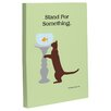 One Bella Casa Doggy Decor Stand For Something Cat Graphic Art on Canvas