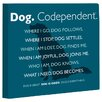 One Bella Casa Doggy Decor Dog Codependent Graphic Art on Canvas