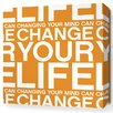 Inhabit Stretched Change Your Life Textual Art on Canvas