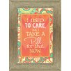 Artistic Reflections 'I Used to Care, But I Take a Pill for That Now' Framed Textual Art