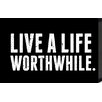 <strong>Just Sayin 'Live a Life Worthwhile' by Tonya Textual Plaque</strong> by Artistic Reflections