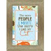 Artistic Reflections 'The More People I Meet, The More I Like My Dog' Framed Textual Art
