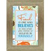 Artistic Reflections 'A Friend is One Who Believes in You When You Cease to Believe' Framed Textual Art