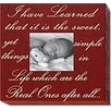 <strong>I Have Learned That It Is the Sweet... Home Frame</strong> by Forest Creations