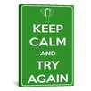 iCanvas Keep Calm and Try Again Textual Art on Canvas