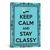 iCanvasArt Keep Calm and Stay Classy Textual Art on Canvas