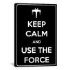 iCanvas Keep Calm and Use The Force Textual Art on Canvas