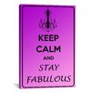 iCanvasArt Keep Calm and Stay Fabulous Textual Art on Canvas