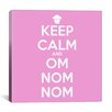iCanvasArt Kitchen Keep Calm and Om Nom Nom II Textual Art on Canvas