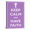 iCanvas Keep Calm and Have Faith Textual Art on Canvas