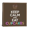 iCanvasArt Keep Calm and Eat Cupcakes Textual Art on Canvas