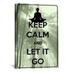 iCanvas Keep Calm and Let It Go Textual Art on Canvas