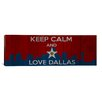 iCanvasArt Keep Calm and Love Dallas Textual Art on Canvas