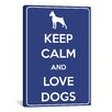iCanvas Keep Calm and Love Dogs Textual Art on Canvas