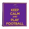 iCanvasArt Keep Calm and Play Football Textual Art on Canvas