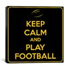 <strong>iCanvasArt</strong> Keep Calm and Play Football III Textual Art on Canvas