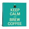 iCanvas Keep Calm and Brew Coffee II Textual Art on Canvas