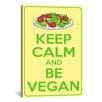 iCanvasArt Keep Calm and Be Vegan Textual Art on Canvas