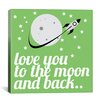 iCanvasArt Love You to the Moon and Back Graphic Art on Canvas