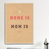 iCanvasArt American Flat Home Is Mom Textual Art on Canvas