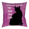 Thumbprintz Nobody Loves Me Like My Cat Printed Pillow
