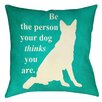 Thumbprintz Be the Person Your Dog Thinks You Are Indoor/Outdoor Pillow