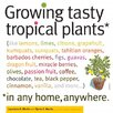 Workman Publishing Growing Tasty Tropical Plants in Any Home, Anywhere