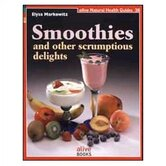 Smoothies & Other Scrumptious Delights Recipe Book